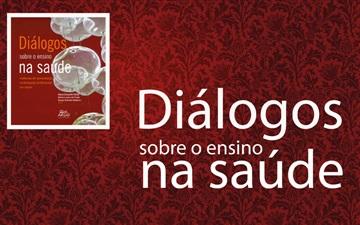 """""""Diálogos sobre o ensino na saúde"""""""