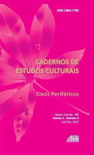 (REVISTA) Cadernos de Estudos Culturais – Eixos Periféricos (Volume 4 | Número 8)