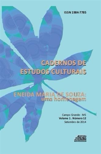 (REVISTA) Cadernos de Estudos Culturais – Eneida Maria De Souza: Uma Homenagem (Volume 6 | Número 12)