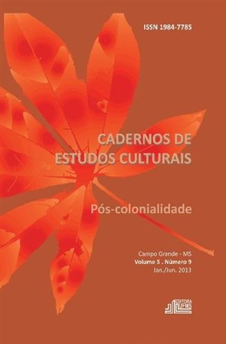 (REVISTA) Cadernos de Estudos Culturais – Pós-colonialidade (Volume 5 | Número 9)