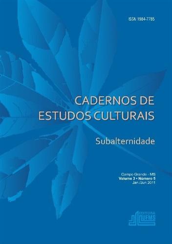 (REVISTA) Cadernos de Estudos Culturais – Subalternidade (Volume 3 | Número 5)