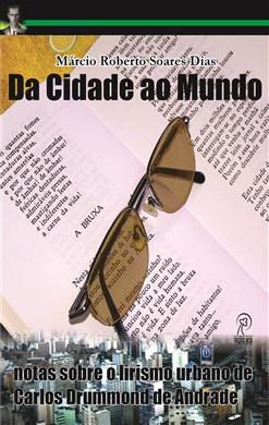 Da Cidade ao Mundo: notas sobre o lirismo urbano de Carlos Drummond de Andrade