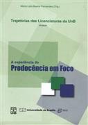 TRAJETÓRIAS DAS LICENCIATURAS DA UNB: A Experiência do Prodocência em Foco  ED. 2