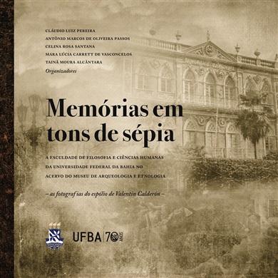 Memórias em tons de sépia: a Faculdade de Filosofia e Ciências Humanas da Universidade Federal da Bahia no acervo do Museu de Arqueologia e Etnologia