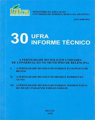 UFRA INFORME TÉCNICO-30: A FERTILIDADE DO SOLO EM UNIDADES DE CONSERVAÇÃO NO MUNICÍPIO DE BELÉM (PA)
