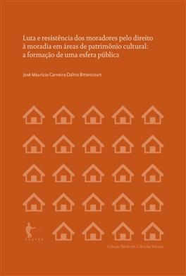 Luta e resistência dos moradores pelo direito à moradia em áreas de patrimônio cultural: a formação de uma esfera pública