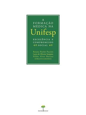 Formação Médica na Unifesp, A: Excelência e Compromisso Social