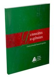Da Monocultura ao Agribusiness: a história da Sociedade Nacional de Agricultura
