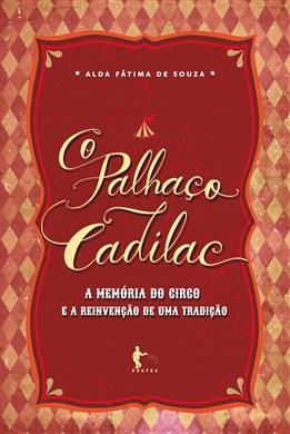 O palhaço Cadilac: a memória do circo e a reinvenção de uma tradição
