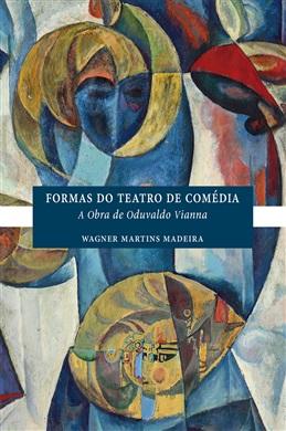 Formas do Teatro de Comédia: A Obra de Oduvaldo Vianna