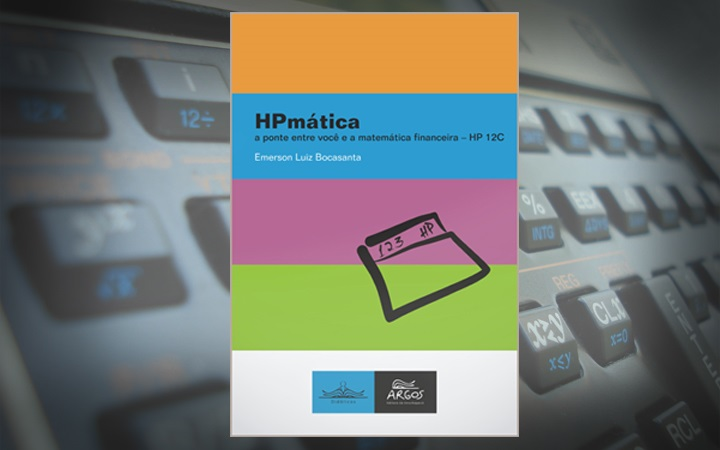 """""""HPmática: a ponte entre você e a matemática financeira – HP 12C"""""""