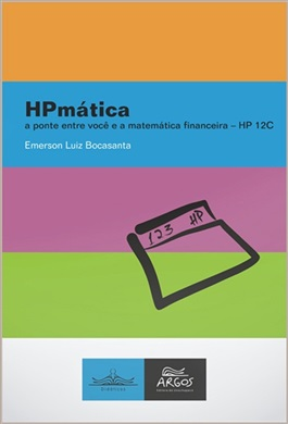 HPmática: a ponte entre você e a matemática financeira - HP 12C