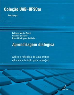 Aprendizagem dialógica: ações e reflexões de uma prática educativa de êxito para todos(as)