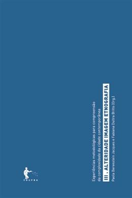 Experiências metodológicas: Alteridade, imagem, etnografia (Tomo III)