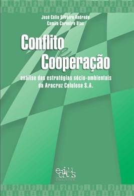 Conflito e cooperação: análise das estratégias sócio-ambientais da Aracruz Celulose