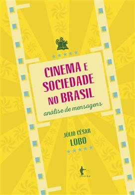 Cinema e sociedade no Brasil: análise de mensagens