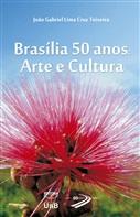 BRASÍLIA 50 ANOS: ARTE E CULTURA