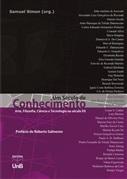 UM SÉCULO DE CONHECIMENTO: ARTE, FILOSOFIA, CIÊNCIA E TECNOLOGIA NO SÉCULO XX
