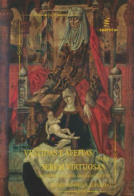 Vestidas e afeitas para serem virtuosas: as mulheres na Castela nos séculos XIV e XV