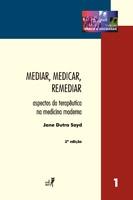 Mediar, medicar, remediar: aspectos da terapêutica na medicina moderna
