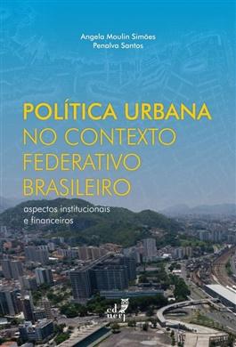 Política urbana no contexto federativo brasileiro: aspectos institucionais e financeiros