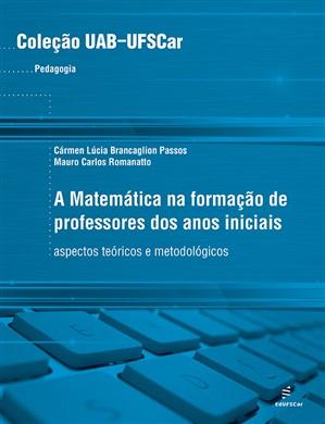 Matemática na formação de professores dos anos iniciais: aspectos teóricos e metodológicos, A