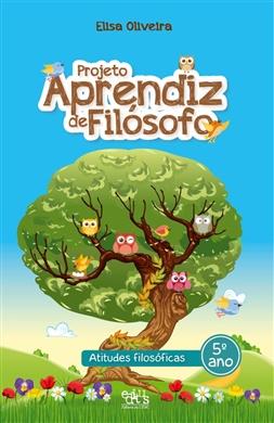 Projeto Aprendiz de Filósofo: atitudes filosóficas – 5º ano