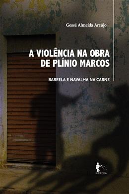 A violência na obra de Plínio Marcos: Barrela e Navalha na Carne