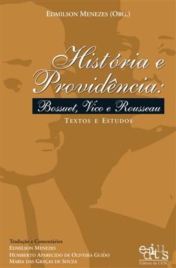 História e providência: Bossuet, Vico e Rousseau - textos e estudos