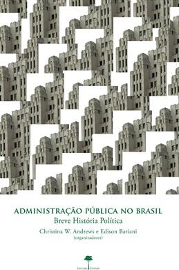 Administração Pública no Brasil: Breve História Política
