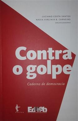 CONTRA O GOLPE: Caderno de democracia
