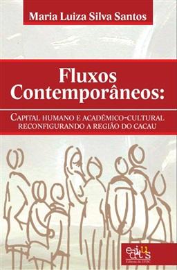 Fluxos contemporâneos: capital humano e acadêmico-cultural reconfigurando a região do cacau