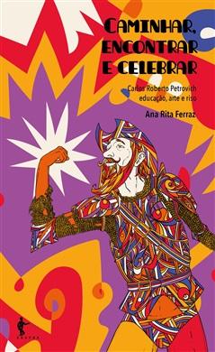 Caminhar, encontrar e celebrar: Carlos Roberto Petrovich educação, arte e riso