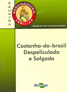 Agroindústria Familiar: Castanha-do-Brasil despeliculada e salgada