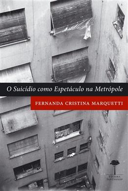 Suicídio como Espetáculo na Metrópole, O: Cena, Cenário e Espectadores
