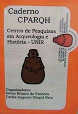 Caderno CPARQH: Centro de Pesquisas em Arqueologia e História- UNIR
