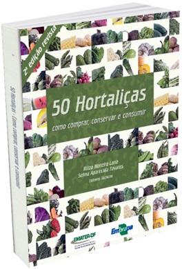 50 Hortaliças: como comprar, conservar e consumir 2ª ed