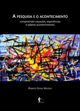 A pesquisa e o acontecimento: compreender situações, experiências e saberes acontecimentais