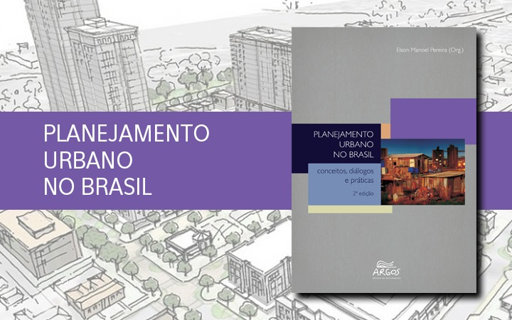 """""""Planejamento Urbano no Brasil: conceitos, diálogos e práticas"""""""