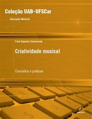Criatividade musical: conceitos e práticas