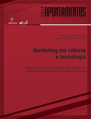 Marketing em ciência e tecnologia: conceitos e princípios básicos para ambientes informacionais