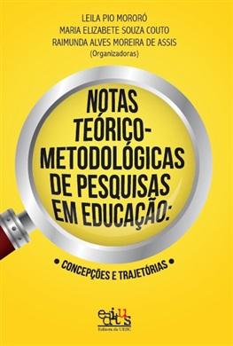 Notas teórico-metodológicas de pesquisas em educação: concepções e trajetórias