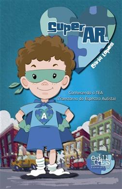 SuperAr: conhecendo o TEA (Transtorno do Espectro Autista)