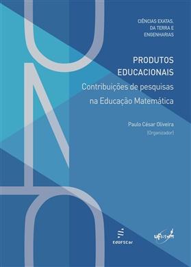 Produtos Educacionais: contribuições de pesquisas na Educação Matemática