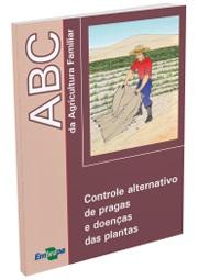 ABC da Agricultura Familiar: Controle alternativo de pragas e doenças das plantas
