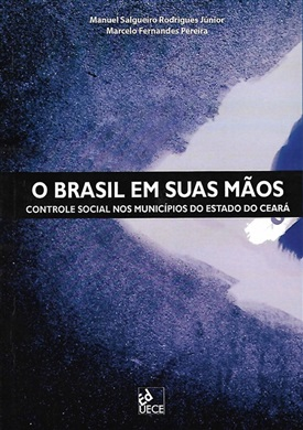O Brasil em suas mãos: controle social nos municípios do Estado do Ceará