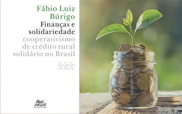 """""""Finanças e solidariedade: cooperativismo de crédito rural solidário no Brasil"""""""