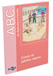 ABC da Agricultura Familiar: Criação de galinhas caipiras