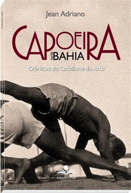 A capoeira na/da Bahia: crônicas do cotidiano da arte