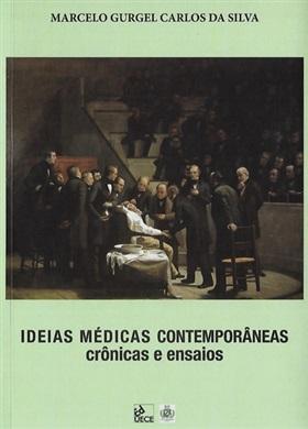 Ideias médicas contemporâneas: crônicas e ensaios